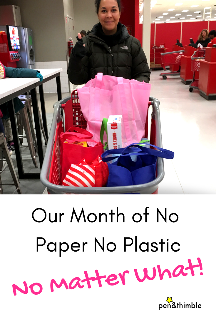 Our Month of No Paper No Plastic No Matter What: How It Went A #wastefreecurious blog post at penandthimble.com