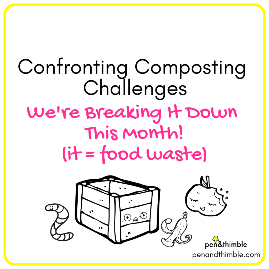 We're addressing past issues we've had with composting. 1) Fruit flies, 2) Smell, 3) Waste not decomposing, 4) Making composting a habit